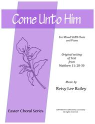 Come Unto Him - SATB and Piano