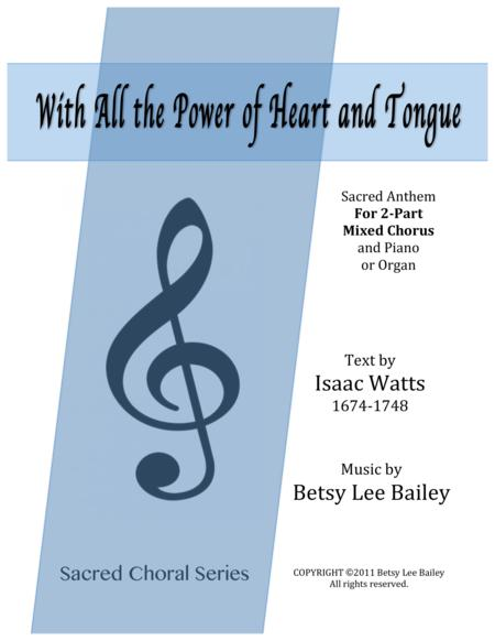 With All the Power of Heart and Tongue - 2-Part SB Chorus and Piano or Organ