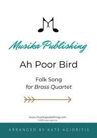 Ah Poor Bird - for Brass Quartet