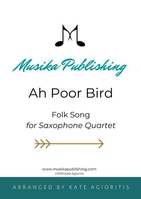 Ah Poor Bird - for Saxophone Quartet