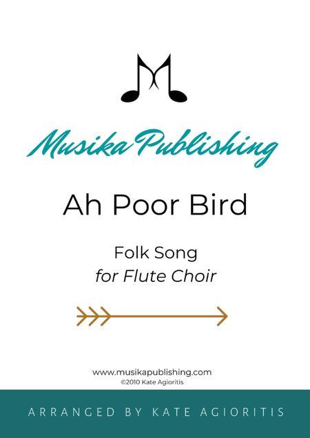 Ah Poor Bird - for Flute Choir