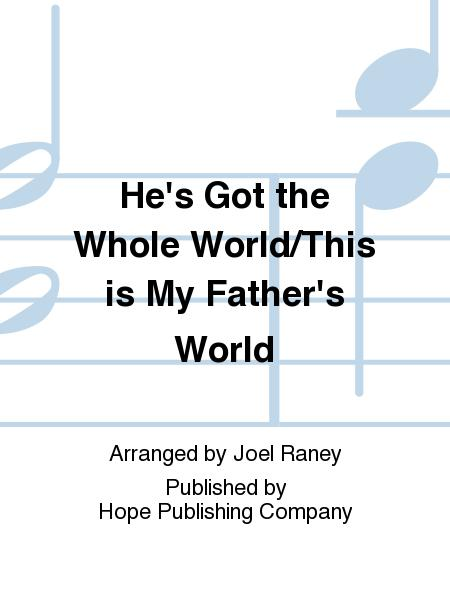 He's Got The Whole World/This Is My Father's World