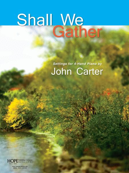 Shall We Gather: Settings For 4-hand