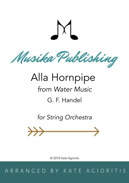 Alla Hornpipe from Handel's Water Music - for String Orchestra