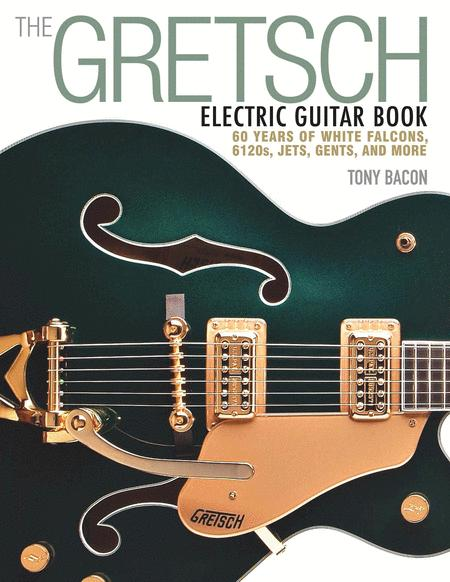 The Gretsch Electric Guitar Book