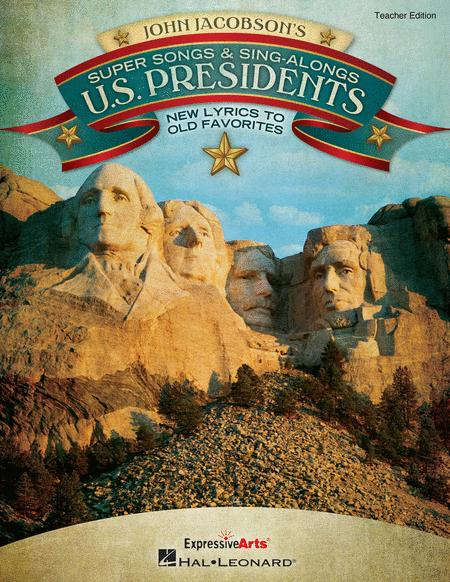 Super Songs and Sing-Alongs: US Presidents