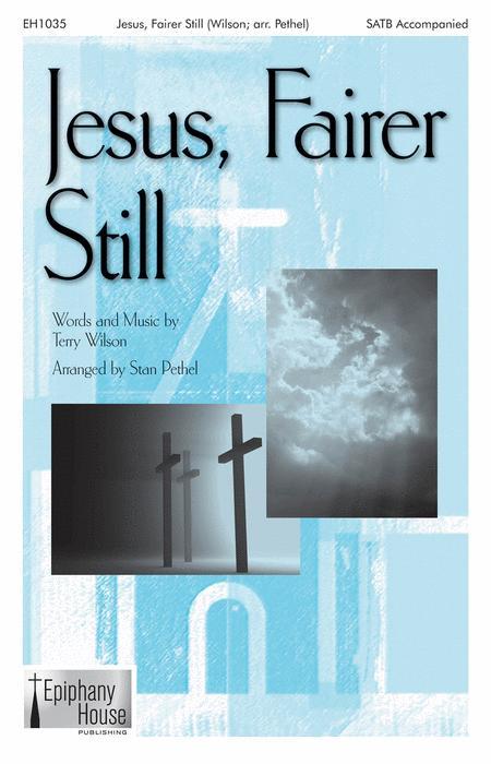Jesus, Fairer Still