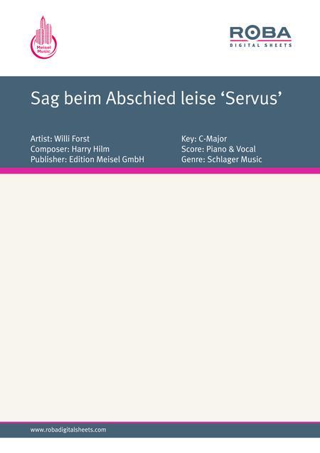 Sag beim Abschied leise 'Servus'