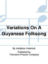 Variations On A Guyanese Folksong