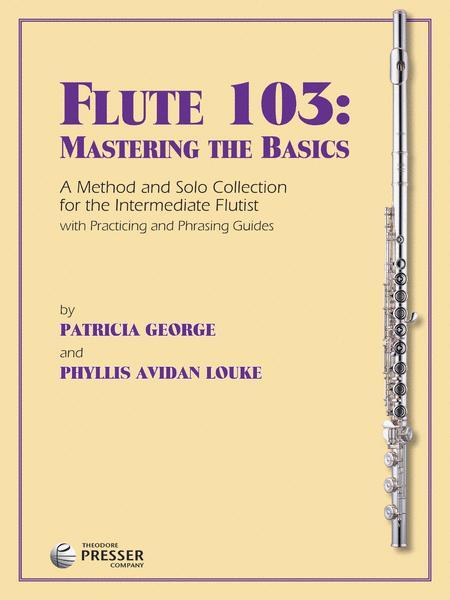 Flute 103: Mastering The Basics