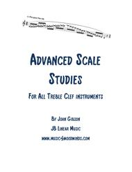 Advanced Scale Studies for all Treble Clef Instruments