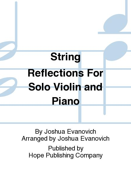 String Reflections For Solo Violin And Piano