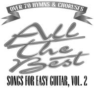 All the Best Songs for Easy Guitar, Vol. 2