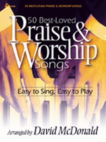 50 Best-Loved Praise & Worship Songs