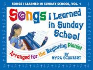 Songs I Learned in Sunday School, Vol. 1