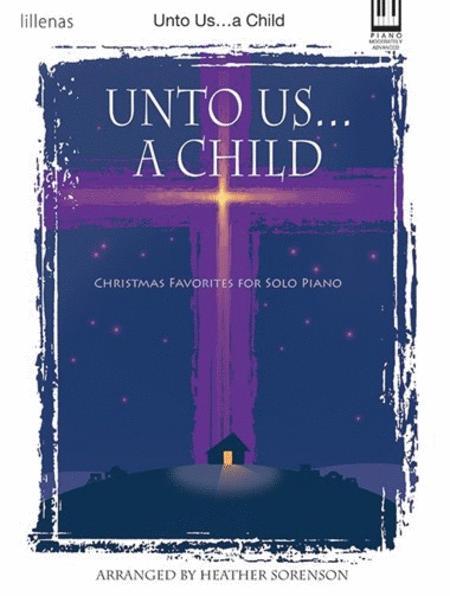 Unto Us...a Child