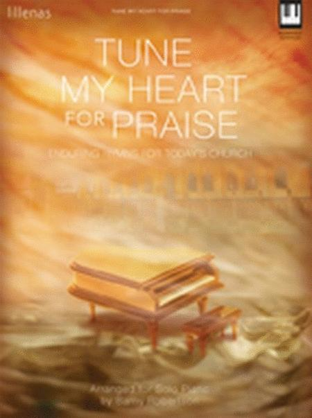 Tune My Heart for Praise