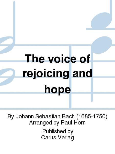 The voice of rejoicing and hope (Man singet mit Freuden vom Sieg)
