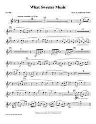 What Sweeter Music - Flute 2