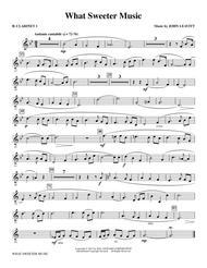 What Sweeter Music - Bb Clarinet 1