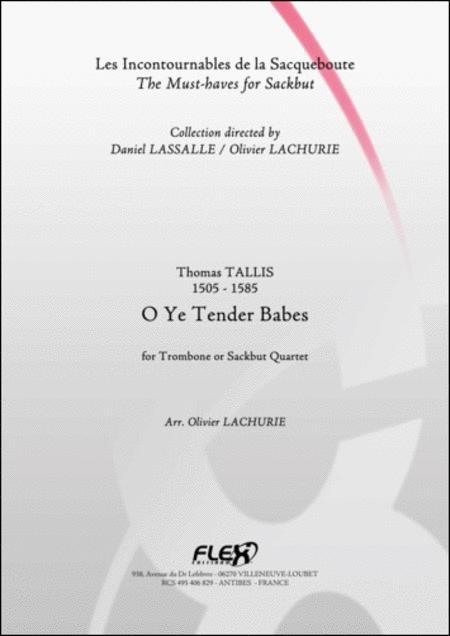 O Ye Tender Babes