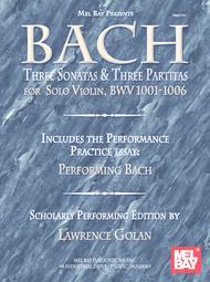 Bach: Three Sonatas and Three Partitas for Solo Violin