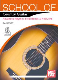 School of Country Guitar: Advanced Rhythm, Steel Bends & Hot Licks
