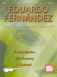 Eduardo Fernandez: Technique, Mechanism, Learning