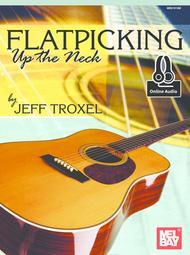 Flatpicking Up The Neck