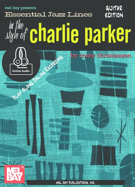 Essential Jazz Lines: The Style of Charlie Parker, Guitar Edition