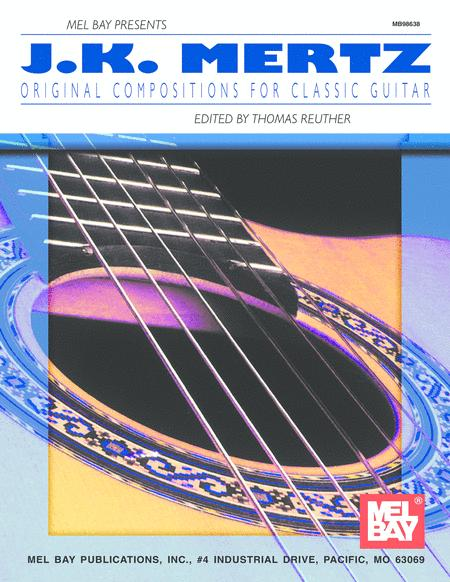 J.K. Mertz - Original Compositions for Classic Guitar