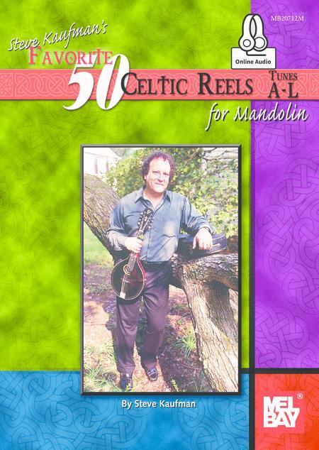 Steve Kaufmans Favorite 50 Celtic Reels