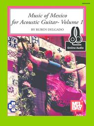 Music of Mexico for Acoustic Guitar Volume 1