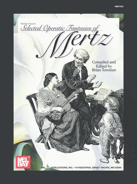 Selected Operatic Fantasies of Mertz