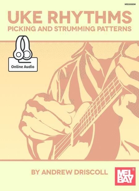 Uke Rhythms: Picking and Strumming Patterns