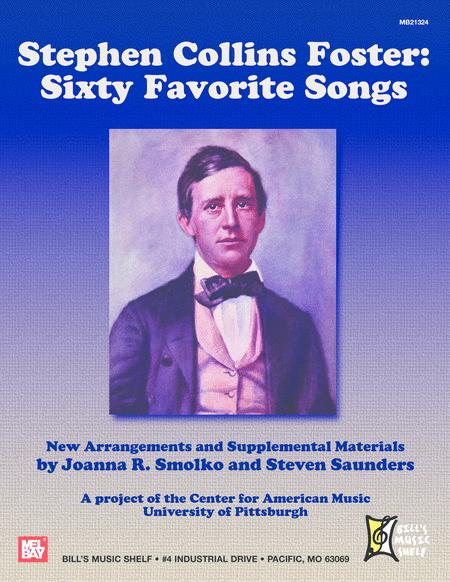Stephen Collins Foster: Sixty Favorite Songs