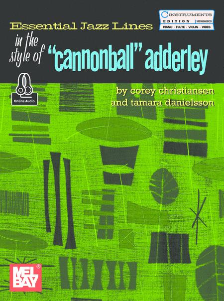 Essential Jazz Lines in the Style of Cannonball Adderly, C Instrument