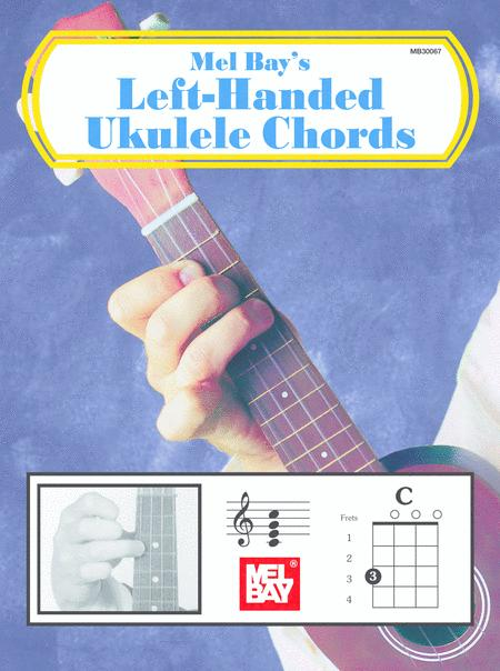 Download Left Handed Ukulele Chords Sheet Music By Mel Bay Sheet