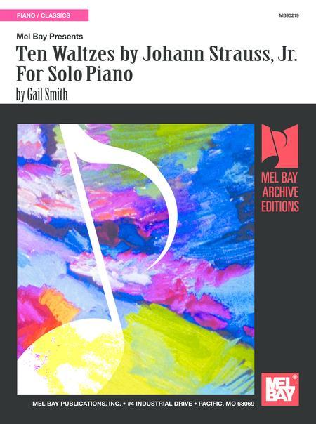 Ten Waltzes by Johann Strauss, Jr. for Solo Piano