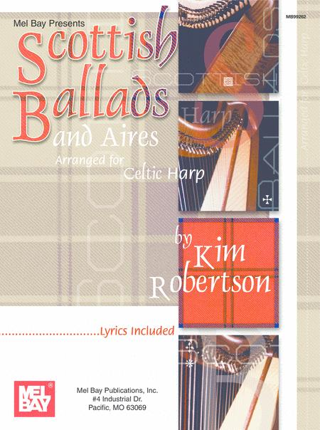 Scottish Ballads and Aires Arranged for Celtic Harp