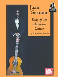 Juan Serrano - King of the Flamenco Guitar
