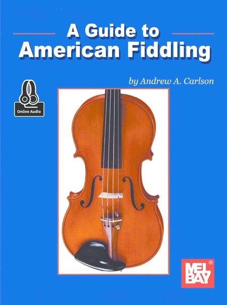 A Guide to American Fiddling