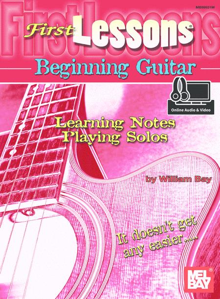 First Lessons Beginning Guitar: Learning Notes/Playing Solos