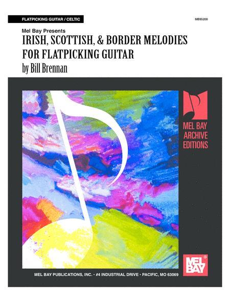 Irish, Scottish & Border Melodies for Flatpicking Guitar