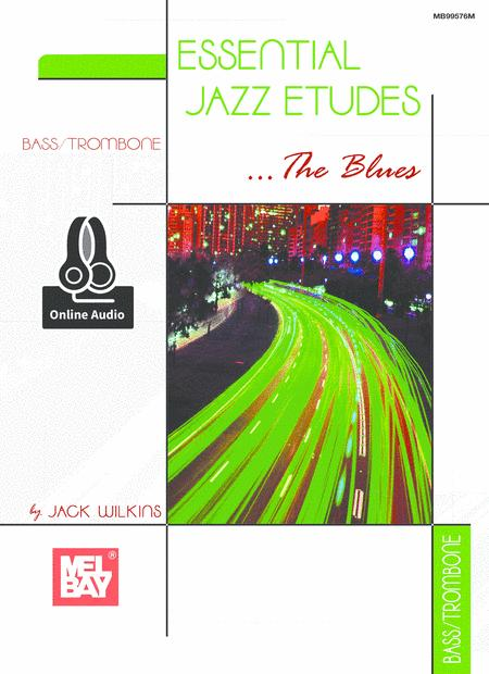 Essential Jazz Etudes..The Blues - Bass/Trombone
