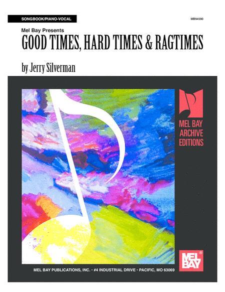 Good Times, Hard Times & Ragtimes