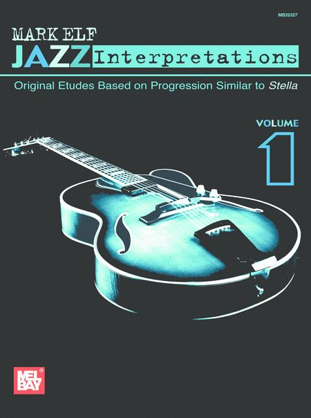 Mark Elf Jazz Interpretations Volume 1