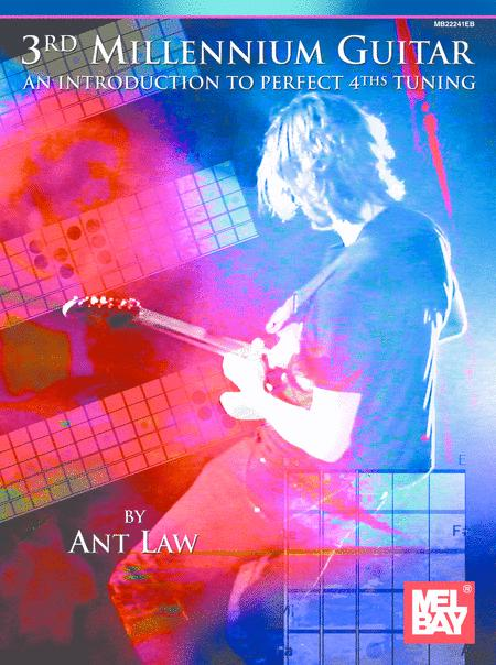 3rd Millennium Guitar: An Introduction to Perfect 4th Tuning