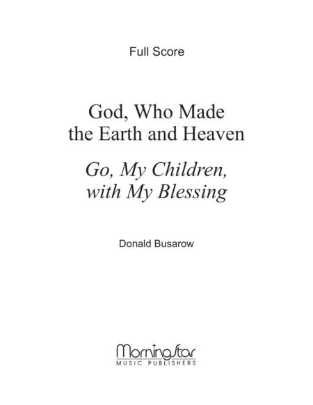 Go, My Children, with My Blessing God, Who Made the Earth and Heaven (Full Score)