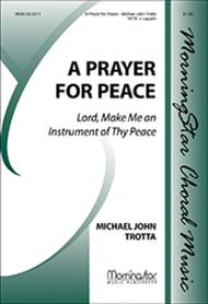 A Prayer for Peace Lord, Make Me an Instrument of Thy Peace